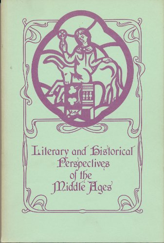 Literary and Historical Perspectives of the Middle Ages: Proceedings of the 1981 SEMA Meeting: ...