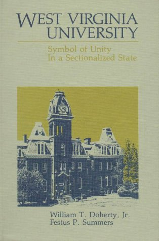 9780937058169: West Virginia University: Symbol of Unity in a Sectionalized State