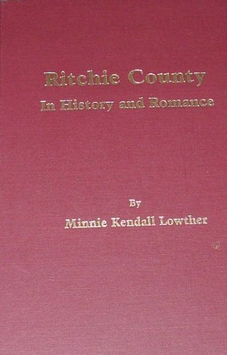 9780937058268: Ritchie County in history and romance