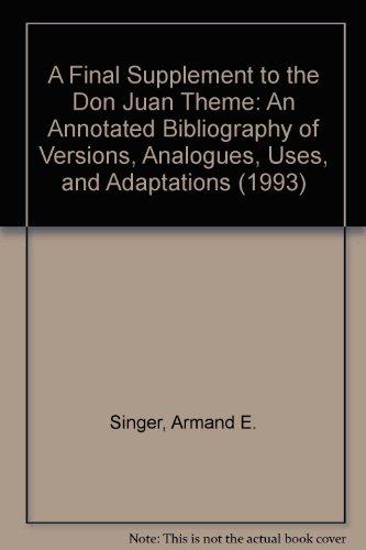 Don Juan Theme: An Annotated Bibliography: Singer, Armand E.