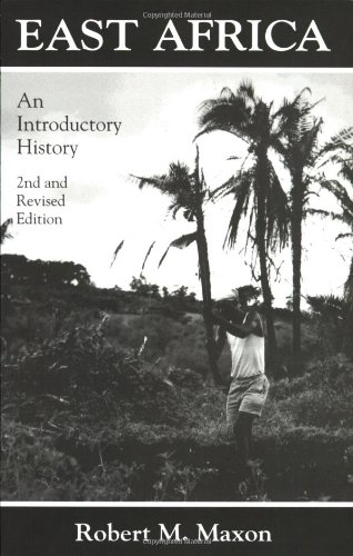 East Africa: An Introductory History: MAXON, ROBERT M.
