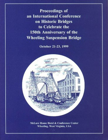Proceedings of an International Conference on Historic Bridges to Celebrate the 150th Anniversary ...