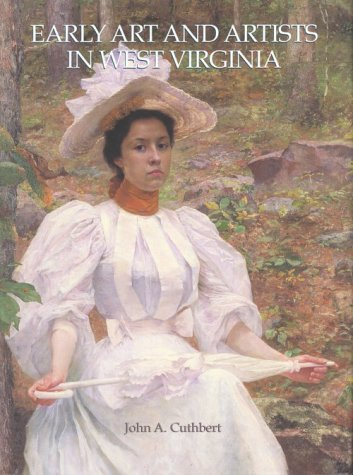 9780937058534: Early Art and Artists in West Virginia: An Introduction and Biographical Directory