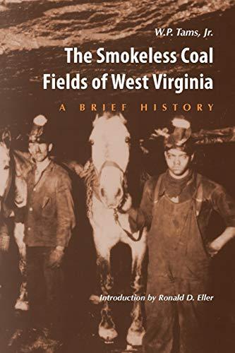The Smokeless Coal Fields of West Virginia: Tams, W. P.,
