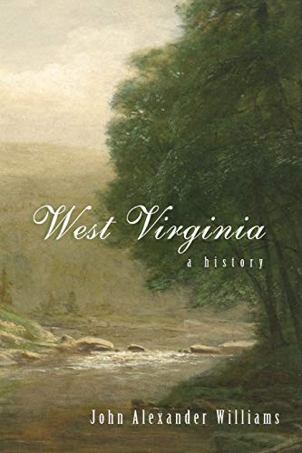 9780937058565: WEST VIRGINIA: A HISTORY