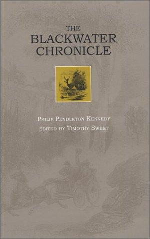 The Blackwater Chronicle: Philip Pendleton Kennedy