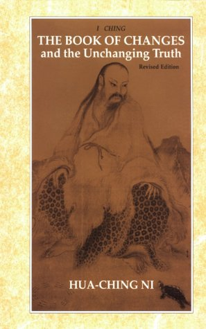 Book of Changes and the Unchanging Truth: Ni, Hua Ching