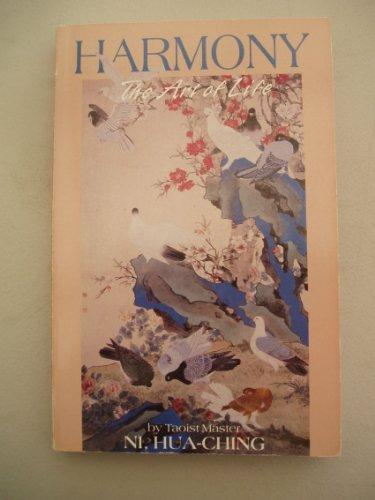 Harmony: The Art of Life: Hua-Ching Ni