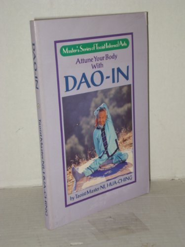 9780937064405: Attune Your Body With Dao-In: Taoist Exercise for a Long and Happy Life