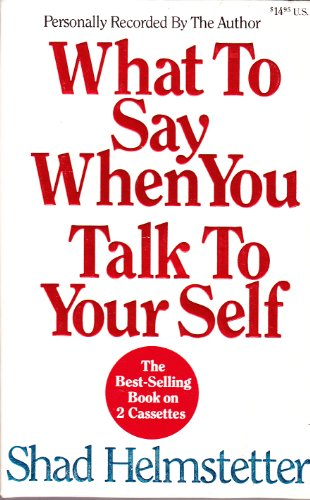 9780937065969: What to Say When You Talk to Yourself