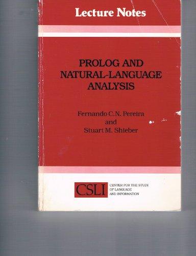 Prolog and Natural-Language Analysis (Center for the: Pereira, Fernando C.