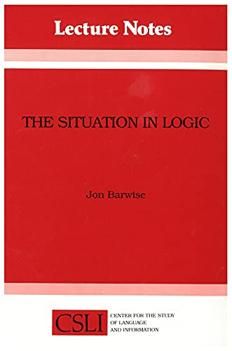 The Situation in Logic (Lecture Notes): Barwise, Jon