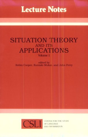 Situation Theory and Its Applications Volume 1 CSLI Lecture Notes Number 22