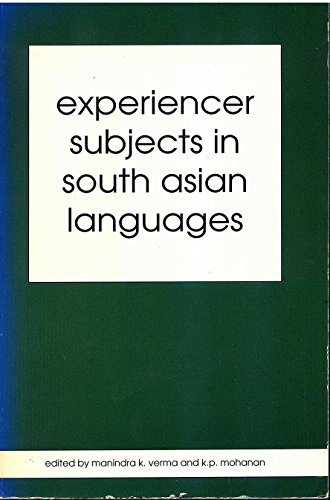 Experiencer Subjects in South Asian Languages (Center: Verma, Manindra, Mohanan,