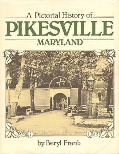 9780937076026: A pictorial history of Pikesville, Maryland (A Baltimore County heritage publication)