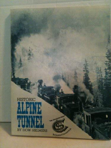 Historic Alpine Tunnel: Helmers, Dow