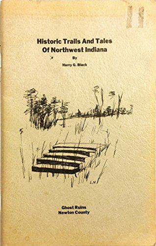 9780937086032: Historic Trails and Tales of Northwest Indiana