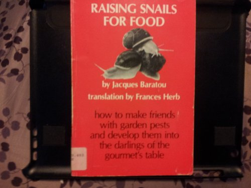9780937088159: Raising Snails for Food: A Practical Guide to Amateur and Professional Raising