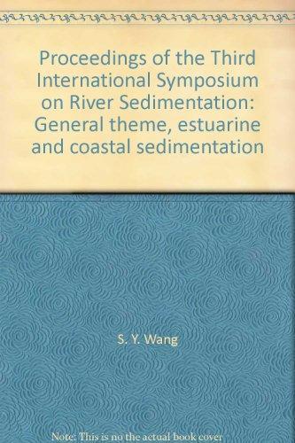 Proceedings of the Third International Symposium on River Sedimentation: General theme, estuarine ...