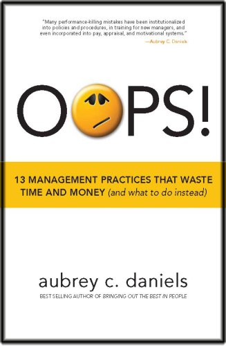 9780937100172: OOPS! 13 Management Practices That Waste Time & Money (and what to do instead)