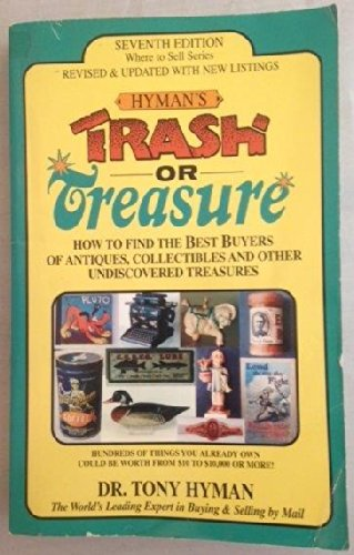 Trash or Treasure: How to Find the: Hyman, Tony