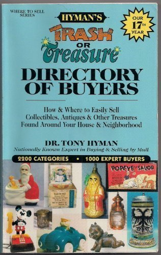 Hyman's Trash or Treasure Directory of Buyers 1997-98: How & Where to Easily Sell Collectibles, A...