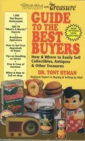 Trash or Treasure Guide to the Best Buyers: How and Where to Easily Sell Collectibles, Antiques & Other Treasures (HYMAN'S TRASH OR TREASURE DIRECTORY OF BUYERS) (9780937111116) by Tony Hyman