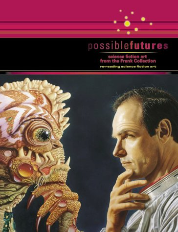 Possible Futures : Science Fiction Art from: Jane Frank, Howard