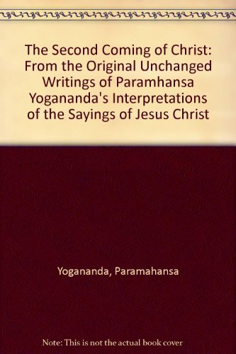 9780937134122: The Second Coming of Christ: From the Original Unchanged Writings of Paramhansa Yogananda's Interpretations of the Sayings of Jesus Christ