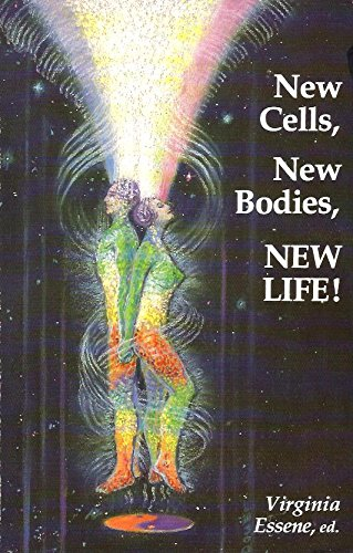 9780937147061: New Cells, New Bodies, New Life!: You're Becoming a Fountain of Youth!