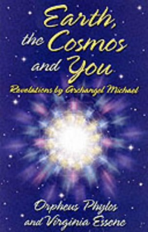 9780937147313: Earth, the Cosmos and You: Revelations by Archangel Michael