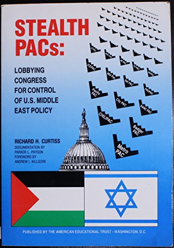 9780937165041: Stealth Pacs: Lobbying Congress for Control of U.S. Middle East Policy