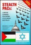 9780937165058: Stealth Pacs: Lobbying Congress for Control of U.S. Middle East Policy