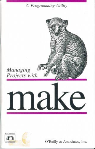 9780937175040: Managing Projects with Make (Nutshell Handbooks)