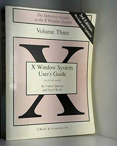 X Window System User's Guide (Definitive Guides to the X Window System) (0937175145) by Valerie Guercia; Valerie Quercia; Tim O'Reilly