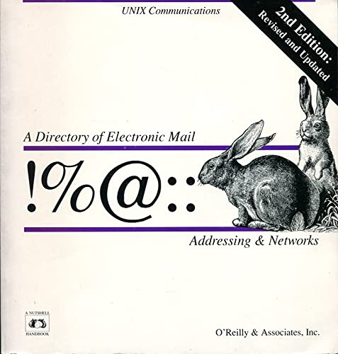 9780937175156: !%@: A Directory of Electronic Mail Addressing and Networks (Nutshell Handbooks)