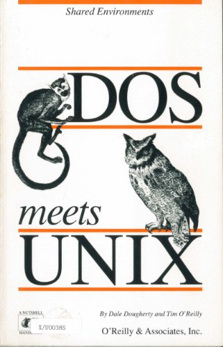 DOS Meets Unix: A Departmental Computing Perspective (Nutshell Handbooks): Dougherty, Dale, ...