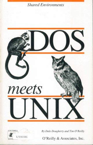 DOS Meets Unix: A Departmental Computing Perspective (Nutshell Handbooks) (0937175218) by Dougherty, Dale; O'Reilly, Tim