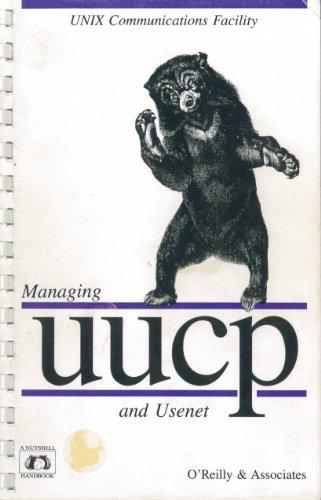 Managing UUCP And Usenet (Nutshell Handbooks): O'Reilly, Tim