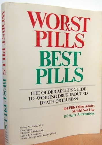 Worst pills, best pills: The older adult's: Sidney M. Wolfe