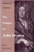 The Temper of John Dryden Edited by Robert W McHenry Jr: Fujimara Thomas H