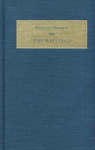 The Witlings (Early Women Writers 1650-1800) (9780937191552) by Fanny Burney