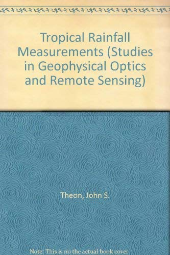 9780937194140: Tropical Rainfall Measurements (Studies in Geophysical Optics and Remote Sensing)