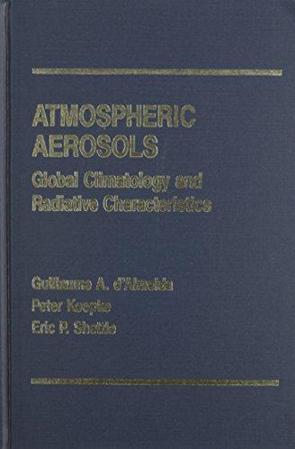 Atmospheric Aerosols : Global Climatology and Radiative: P. Koepke; E.