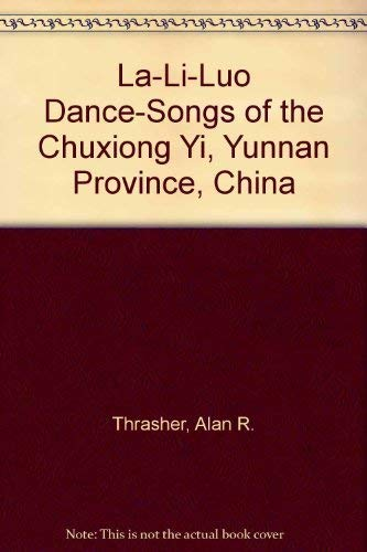 9780937203187: La-Li-Luo Dance-Songs of the Chuxiong Yi, Yunnan Province, China