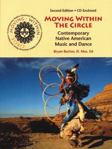 Moving Within the Circle: Contemporary Native American Music and Dance: Bryan Burton