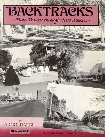 Backtracks: Time Travels Through New Mexico: Vigil, Arnold