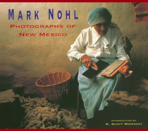 Photographs of New Mexico: Nohl, Mark