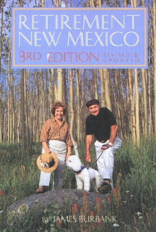 9780937206744: Retirement New Mexico: A Complete Guide to Retiring in New Mexico (Revised and Updated)