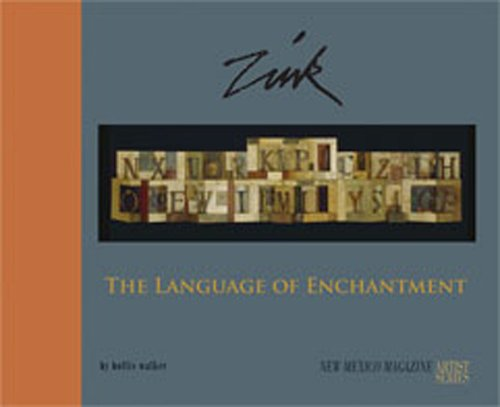 9780937206904: Zink: The Language of Enchantment (New Mexico Magazine Artist Series)